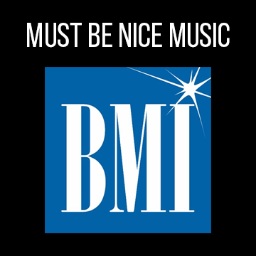 Must Be Nice Music (BMI)
